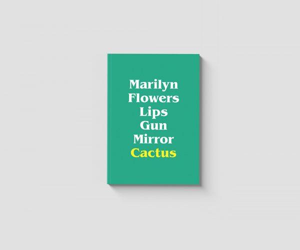 Marilyn, Flowers, Lips, Gun, Mirror, Cactus Book Cover