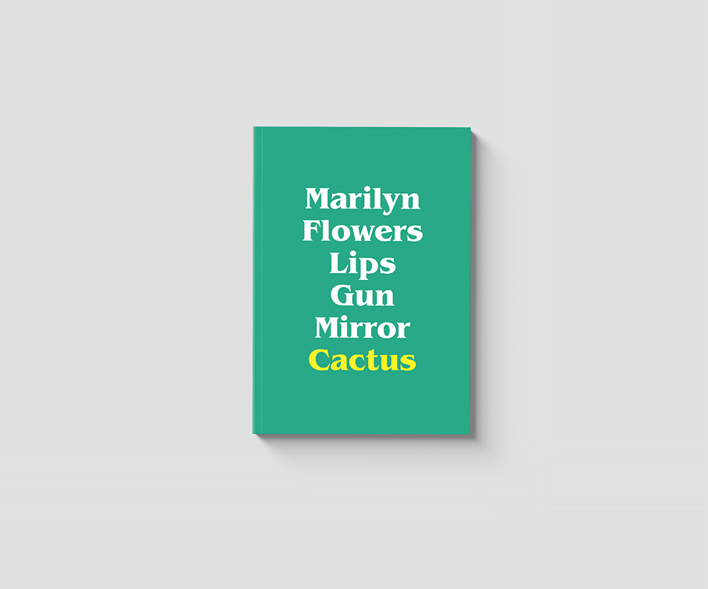 Marilyn, Flowers, Lips, Gun, Mirror, Cactus Book Cover